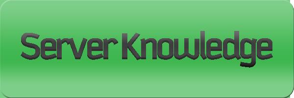 Server Knowledge